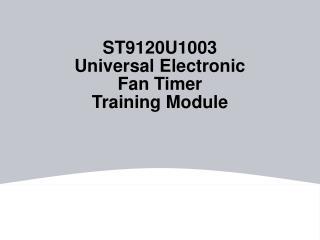 ST9120U1003 Universal Electronic  Fan Timer Training Module