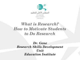 What is Research? How to Motivate Students to Do Research