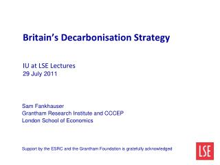 Britain's Decarbonisation Strategy IU at LSE Lectures 29 July 2011