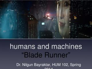 "humans and machines "" Blade Runner """