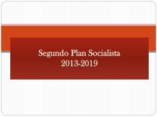 Segundo Plan Socialista  2013-2019