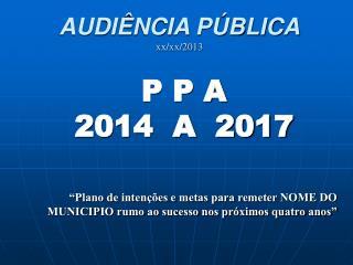 AUDIÊNCIA PÚBLICA xx/xx/2013