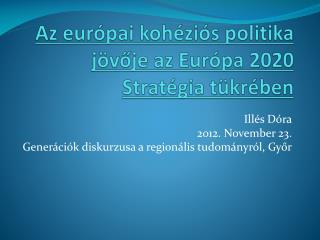 Az európai kohéziós politika jövője az Európa 2020 Stratégia tükrében