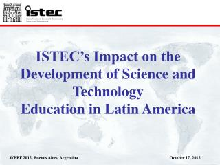 ISTEC's Impact on the Development of Science and Technology Education in Latin America