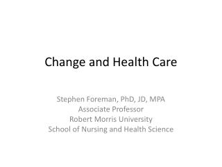 Change and Health Care