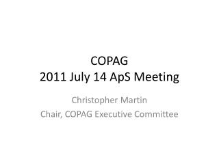 COPAG 2011 July 14 ApS Meeting