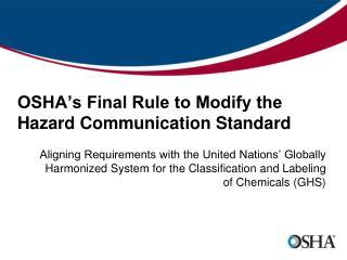 OSHA's Final Rule to Modify the  Hazard Communication Standard