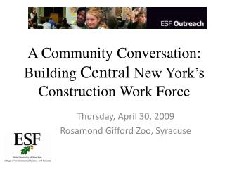 A Community Conversation: Building Central New York s Construction Work Force