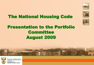 The National Housing Code  Presentation to the Portfolio Committee August 2009