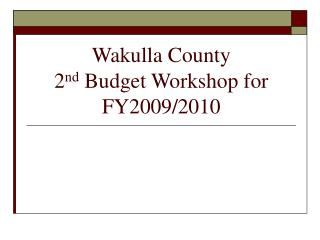 Wakulla County 2 nd  Budget Workshop for FY2009/2010