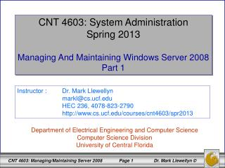 CNT 4603: System Administration Spring 2013 Managing And Maintaining Windows Server 2008  Part 1