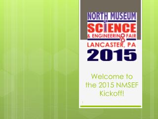 Welcome to the 2015 NMSEF Kickoff!