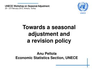 Towards a seasonal adjustment and  a revision policy