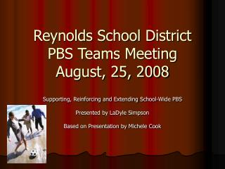 Reynolds School District  PBS Teams Meeting August, 25, 2008