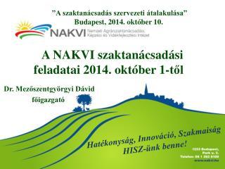 A NAKVI szaktanácsadási feladatai 2014. október 1-től
