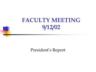 FACULTY MEETING 9/12/02