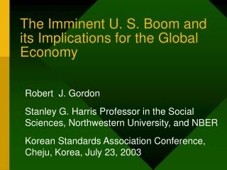 The Imminent U. S. Boom and its Implications for the Global Economy