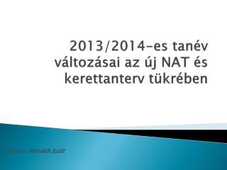 2013/2014-es tanév változásai az új NAT és kerettanterv tükrében