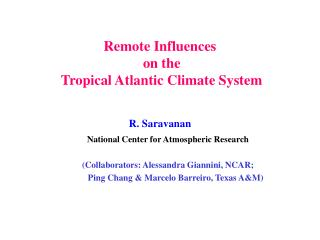 Remote Influences  on the  Tropical Atlantic Climate System