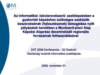 MPA KA 2006. évi decentralizált keret felosztása,  a felhasználás összefoglaló adatai