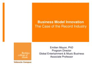 Business Model Innovation The  Case of  the Record  Industry
