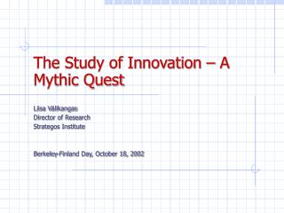 The Study of Innovation – A Mythic Quest