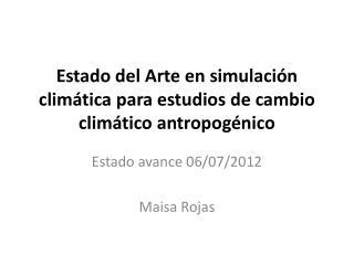 Estado del Arte en simulación climática para estudios de cambio climático antropogénico
