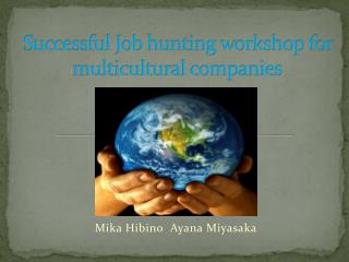 Successful Job hunting workshop for  multicultural  companies