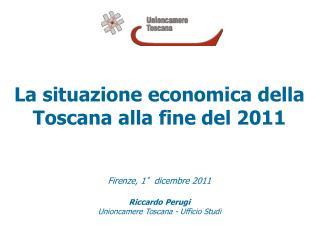 La situazione economica della Toscana alla fine del 2011