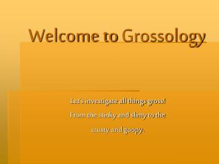 Welcome to  Grossology