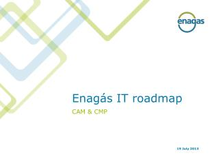 Enagás IT  roadmap CAM & CMP