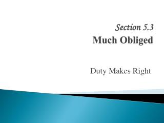 Section 5.3 Much Obliged