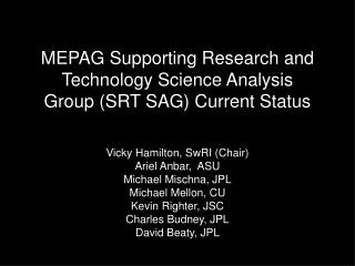 MEPAG Supporting Research and Technology Science Analysis Group (SRT SAG) Current Status
