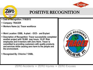 Date of Recognition : 7/18/2013 Company : TRACER Workers Name (s ): Tracer workforce