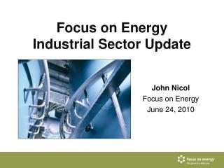 Focus on Energy Industrial Sector Update