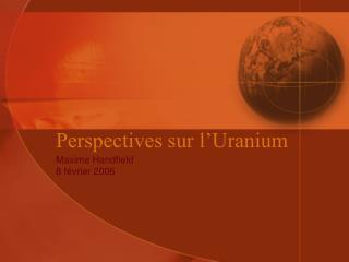 Perspectives sur l Uranium