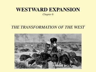 WESTWARD EXPANSION Chapter 6