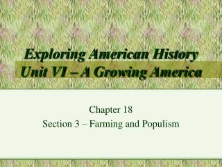Exploring American History Unit VI – A Growing America