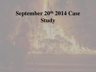 September 20 th  2014 Case Study