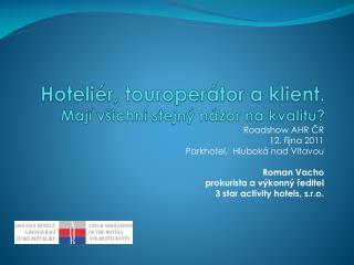 Hoteliér, touroperátor a klient.  Mají všichni stejný názor na kvalitu?