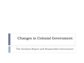 Changes in Colonial Government: