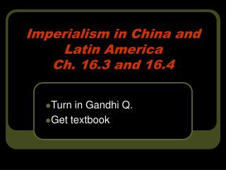 Imperialism in China and Latin America Ch. 16.3 and 16.4