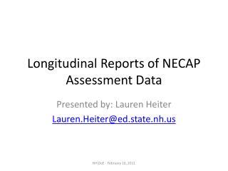 Longitudinal Reports of NECAP Assessment Data
