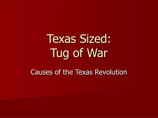 Texas Sized: Tug of War