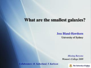 What are the smallest galaxies