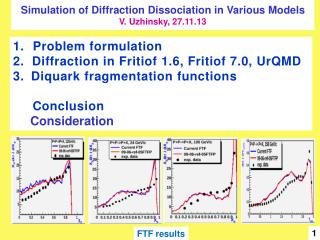 Problem formulation 2.  Diffraction in  Fritiof  1.6,  Fritiof  7.0,  UrQMD