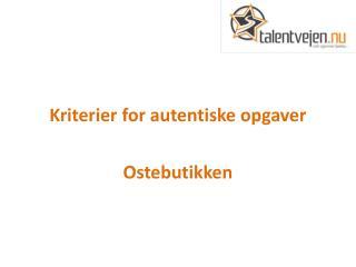 Kriterier for autentiske opgaver Ostebutikken