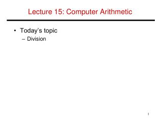 Lecture  15:  Computer Arithmetic