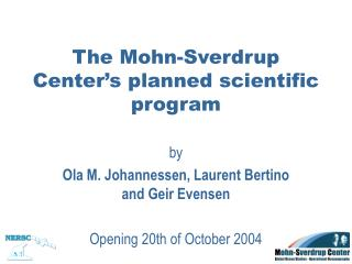 The Mohn-Sverdrup Center's planned scientific program