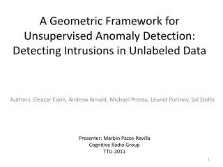A Geometric Framework for Unsupervised Anomaly Detection: Detecting Intrusions in Unlabeled Data